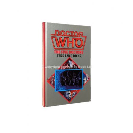 Doctor Who The Five Doctors by Terrance Dicks Hardback First Edition W.H. Allen 1983